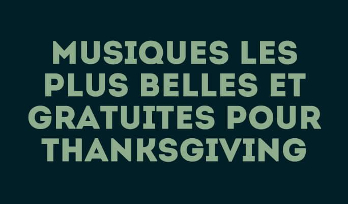 Musiques les plus belles et gratuites pour Thanksgiving