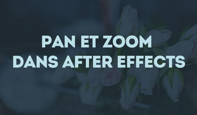 Pan et Zoom dans After Effects