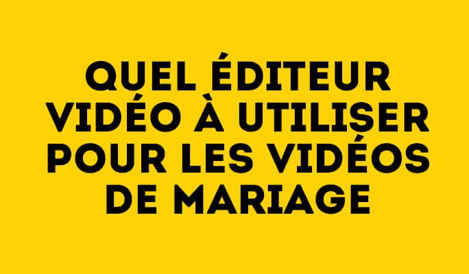 Quel Éditeur Vidéo à Utiliser pour les Vidéos de Mariage