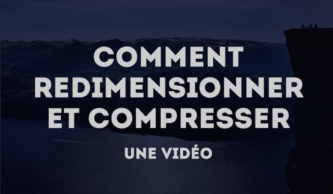 Comment redimensionner une vidéo pour une résolution plus petite