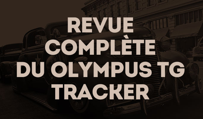 Revue complète du Olympus TG Tracker