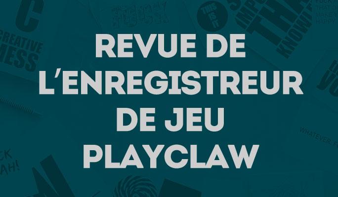 Revue de l'enregistreur de jeu PlayClaw