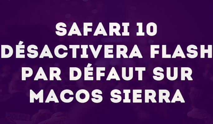Safari 10 désactivera flash par défaut sur macOS sierra