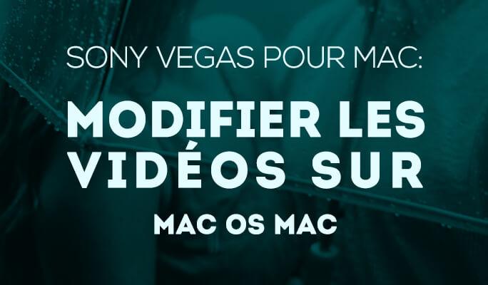 Sony Vegas pour Mac: Montage vidéos sur Mac OS