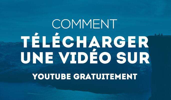 Comment télécharger une vidéo sur Youtube gratuitement