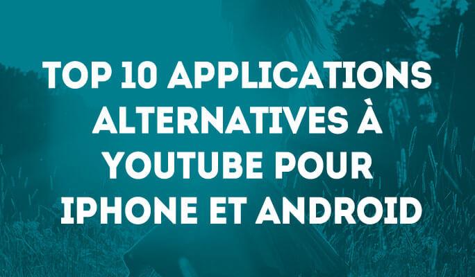 App alternatives à Youtube - notre top 10 pour iPhone et Android