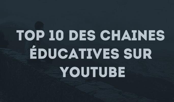 Top 10 des Chaines Éducatives sur YouTube
