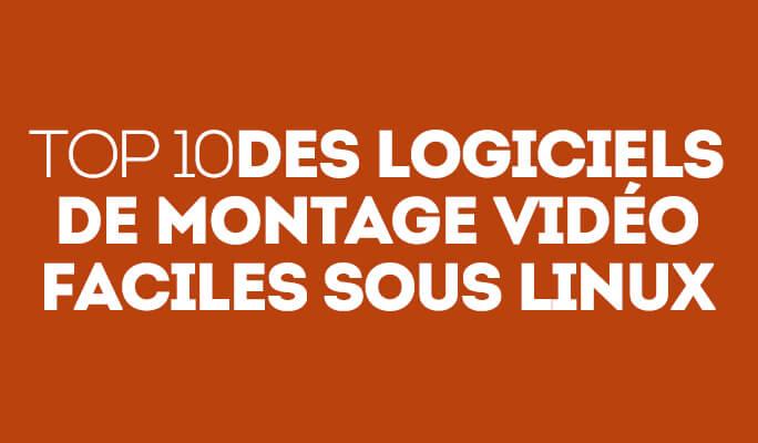Top 10 des Logiciels de Montage Vidéo Faciles sous Linux