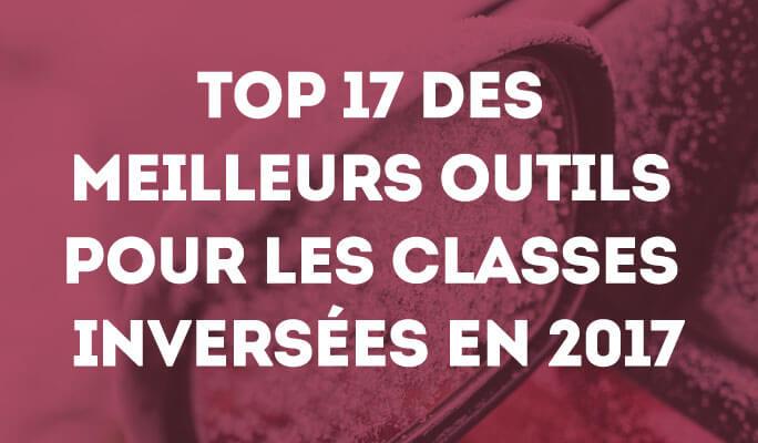 Top 17 des meilleurs outils pour les classes inversées en 2017