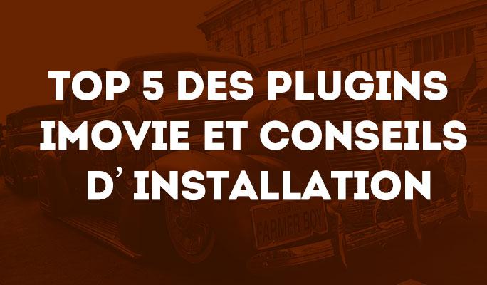 Top 5 des plugins iMovie et conseils d'installation
