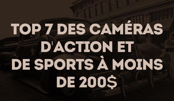 Top 7 des caméras d'action et de sports à moins de 200$