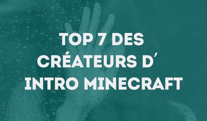 Top 7 des Créateurs d'Intro Minecraft