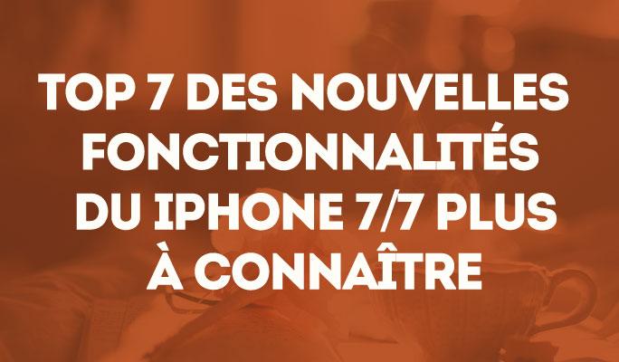Top 7 des nouvelles fonctionnalités du iPhone 7/7 Plus à connaître