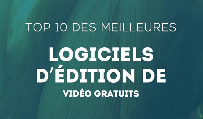 Top 10 des Meilleurs Logiciels pour modifier une vidéo