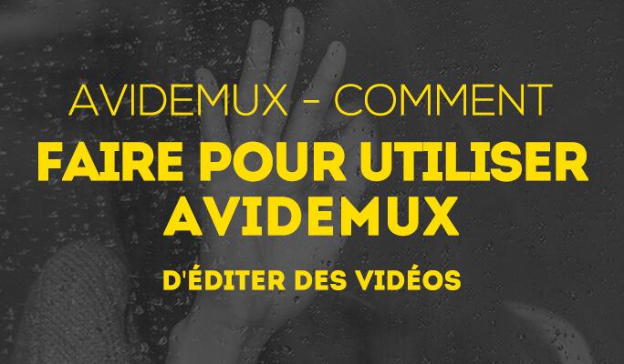 Avidemux Tuto- Comment faire montage vidéo avec Avidemux
