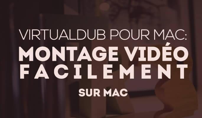 VirtualDub pour Mac: montage vidéos facilement sur Mac